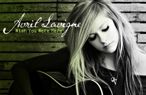 """Avril Lavigne"" ""Wish You Were Here"""
